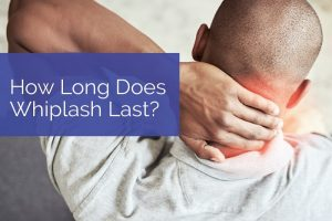 How Long Does Whiplash Last?