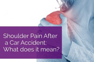 Shoulder Pain After a Car Accident What Does it Mean